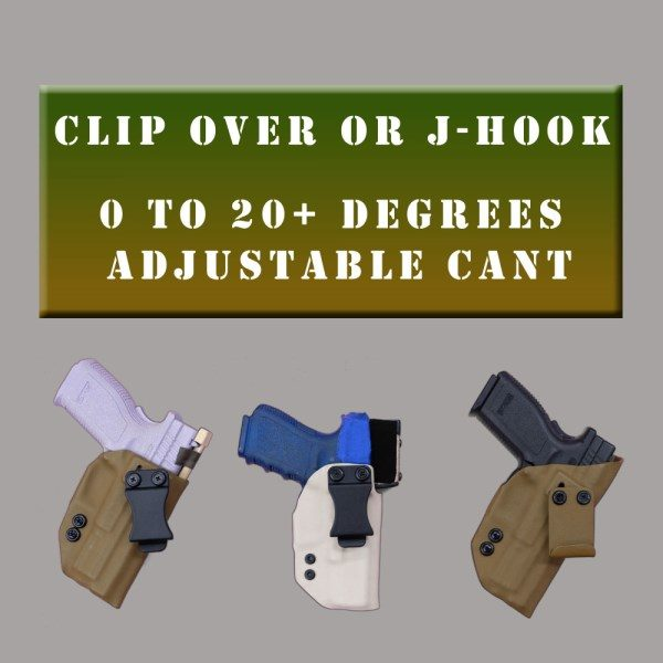 IWB holster options clip over or J hook , cant 0 to 20 degrees.